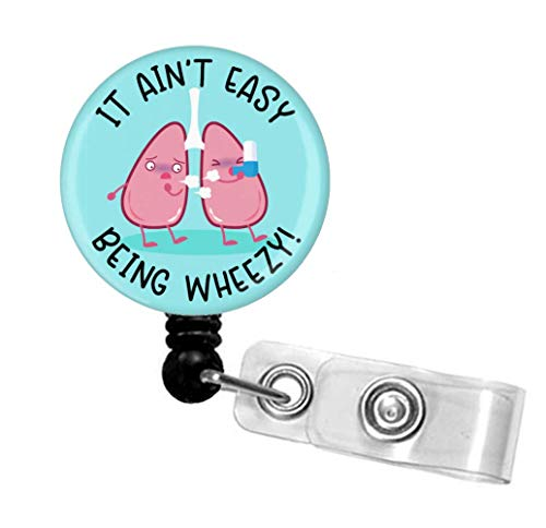 It Ain't Easy Being Wheezy Retractable Badge Reel, Respiratory Therapist Badge Holder, Nurse ID Badge Holder with Alligator Clip