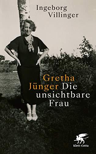 Gretha Jünger: Die unsichtbare Frau