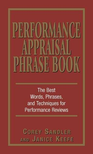 Compare Textbook Prices for Performance Appraisal Phrase Book: The Best Words, Phrases, and Techniques for Performance Reviews 1 Edition ISBN 9781580629409 by Sandler, Corey,Keefe, Janice
