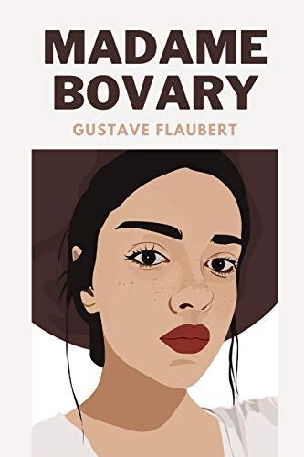 Madame Bovary: GUSTAVE FLAUBERT (Clásico)