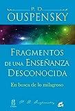 Fragmentos de una enseñanza desconocida: En busca de lo milagroso (Cuarto Camino) (Spanish Edition)