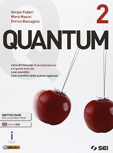 Quantum. Per i Licei scientifici. Con e-book. Con espansione online (Vol. 2)