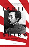 Ishii Shiro: Josef Mengele of the East