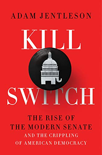 Image of Kill Switch: The Rise of the Modern Senate and the Crippling of American Democracy