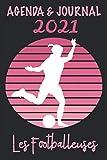 Agenda & Journal 2021 Les Footballeuses: Footballeuse sur fond rayé féminin | De janvier à décembre 2021 | une page d'agenda par semaine et une page ... | 128 pages| à offrir ou se faire offrir