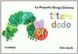 La pequeña oruga glotona títere dedo (mediana) (Cuentos Infantiles Tridim.)