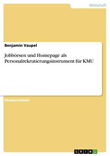 Jobbörsen und Homepage als  Personalrekrutierungsinstrument für KMU