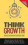 Think Growth: Wachstum beginnt in deinem Kopf