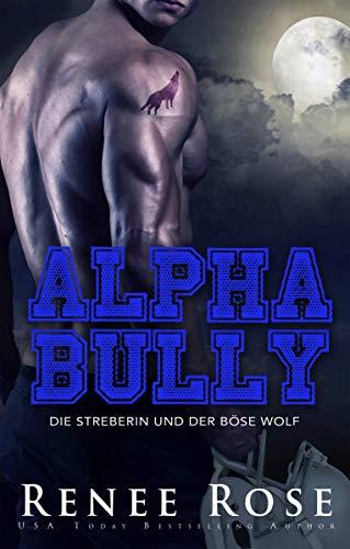 Alpha Bully: Die Streberin und der böse Wolf (Wolf Ridge HIgh 1)