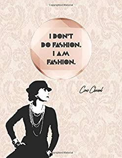 I DON'T DO FASHION. I AM FASHION Coco Chanel: Royal paisley pink floral pattern with Coco shade - College classic Ruled Pages Book (8.5 x 11) Large ... Notebook to write in (Positive Vibrations)