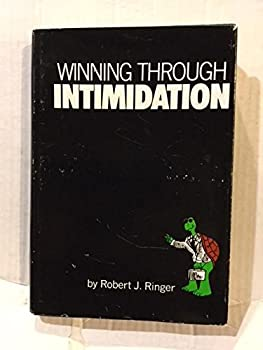 By Robert J Ringer Winning Through Intimidation  2e