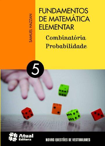Fundamentos de matemática elementar - Volume 5: Combinatória e probabilidade