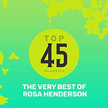 Top 45 Classics - The Very Best of Rosa Henderson