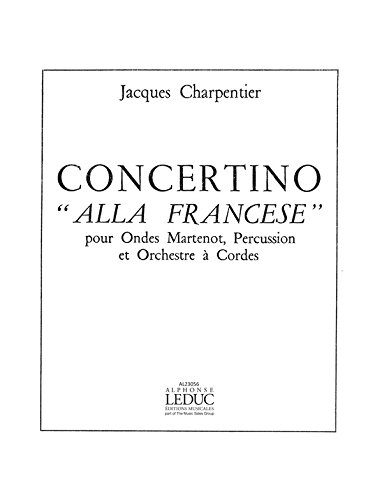 Jacques Charpentier: Concertino 'Alla Francese' (Ondes Martenot & Other Instruments)
