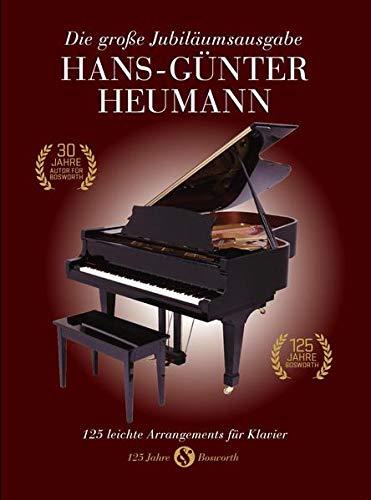 Hans-Günter Heumann: Die Grose Jubilaumsausgabe: Songbook für Klavier, Gesang, Gitarre: 125 leichte Arrangements für Klavier - 125 Jahre Bosworth