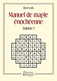 Manuel de Magie Enochéenne - Volume I