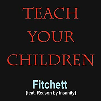 Teach Your Children (feat. Reason by Insanity)