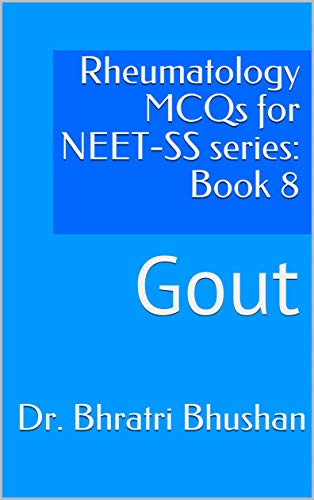 Rheumatology MCQs for NEET-SS series: Book 8: Gout (English Edition)