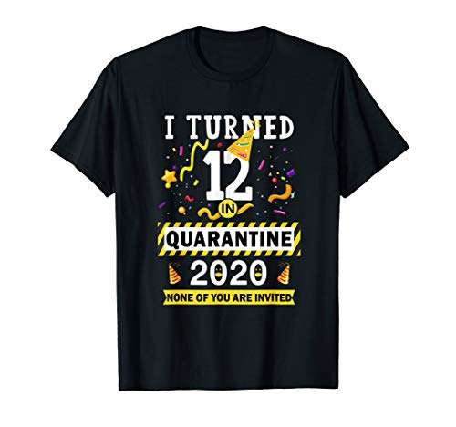 I turned 12 in quarantine Tee-12th birthday Teenager Gifts T-Shirt