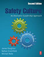 Safety Culture, Second Edition: An Innovative Leadership Approach