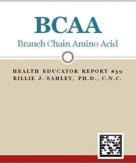 BCAA, Branch Chain Amino Acids - Health Educator Report #39