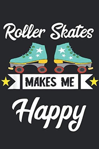 Roller Skates makes me Happy: Notizbuch A5 Liniert 120 Seiten Coolee Rollschuh Geschenk für Rollschuh Fahrer Geschenkidee Notizheft