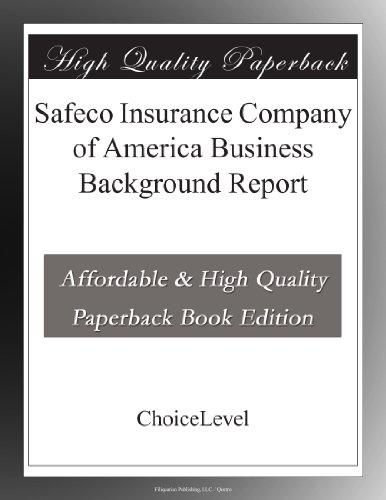 Safeco Insurance Company of America Business Background Report