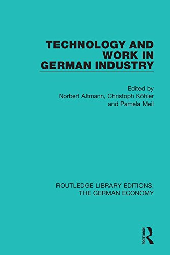 Technology and Work in German Industry (Routledge Library Editions: The German Economy Book 1)