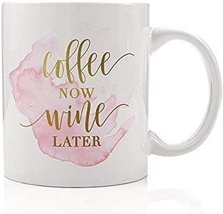 Coffee Now Wine Later Mug Gift Idea Fun Casual Drinker Vino Lover Chardonnay Merlot Riesling Pinot Noir Pretty Blush Pink Gold Present for Wife Girlfriend Mom 11oz Ceramic Tea Cup by Digibuddha DM0154