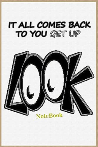 IT ALL COMES BACK TO YOU GET UP: Wide College Ruled Journal 150 Pages 6 x 9, Composition Notebook &Sketchbook for Writers, Artists and Students, Lined ... Back School, Special Simple Cute gift 2022