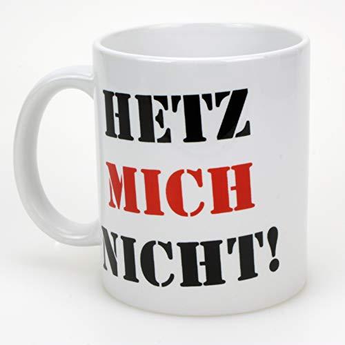 W@W Kaffeebecher Hetz Mich Nicht!