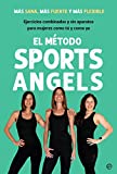 El método Sports Angels: Más sana, más fuerte y más flexible (Fuera de colección)
