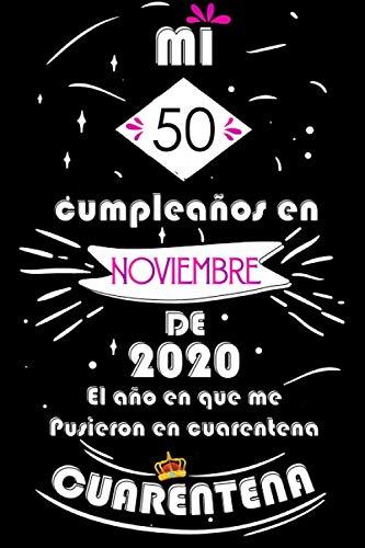 Mi 50 Cumpleaños En Noviembre De 2020, El año En Que Me Pusieron En Cuarentena: Ideas de regalo de los hombres, ideas de cumpleaños 50 año libro de ... regalo de nacimiento, regalo de cumpleaños