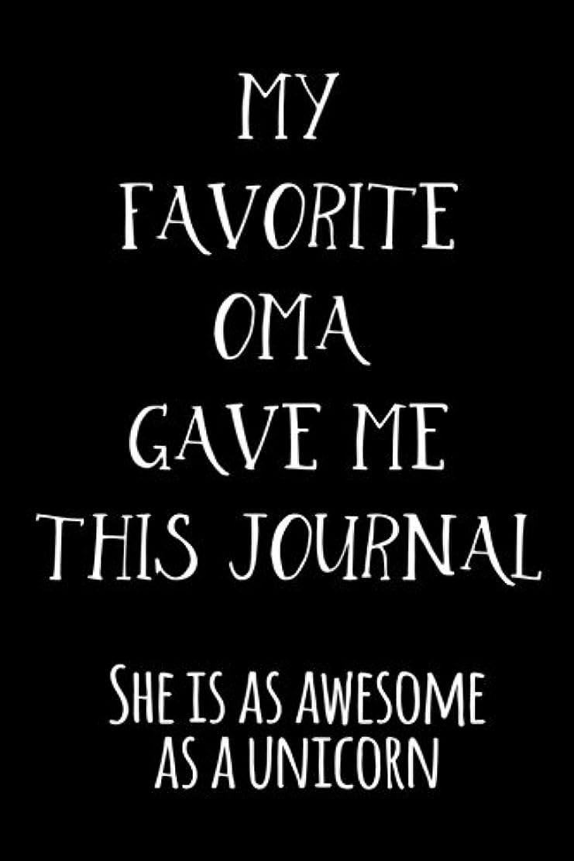 炭素起訴する奇妙なMy Favorite Oma Gave Me This Journal She Is As Awesome As A Unicorn: Blank Lined Notebook Journal
