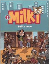 Bulli e pupe. Milki (Vol. 2)