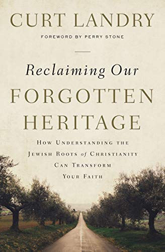 Reclaiming Our Forgotten Heritage: How Understanding the Jewish Roots of Christianity Can Transform Your Faith (English Edition)
