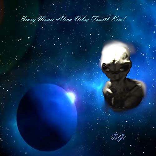 Scary Music Alien Vibre Fourth Kind