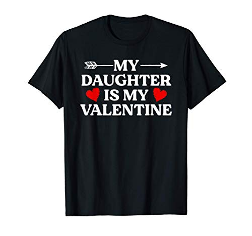 My Daughter is My Valentine Shirts Funny Valentine's Day T-Shirt