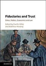 Fiduciaries and Trust: Ethics, Politics, Economics and Law (English Edition)