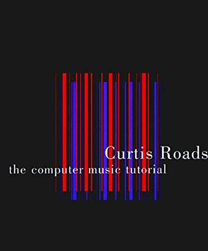 Compare Textbook Prices for The Computer Music Tutorial The MIT Press Edition Unstated Edition ISBN 8601405018892 by Roads, Curtis