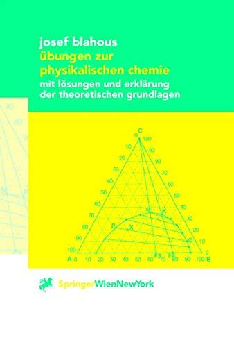 Übungen zur physikalischen Chemie: mit Lösungen und Erklärung der theoretischen Grundlagen