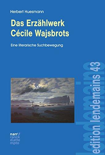 Das Erzählwerk Cécile Wajsbrots: Eine literarische Suchbewegung (edition lendemains 43)
