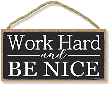 Honey Dew Gifts Inspirational Wooden Signs Work Hard and Be Nice 5 inch by 10 inch Hanging Wooden product image