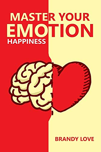 Master your Emotions: Happiness