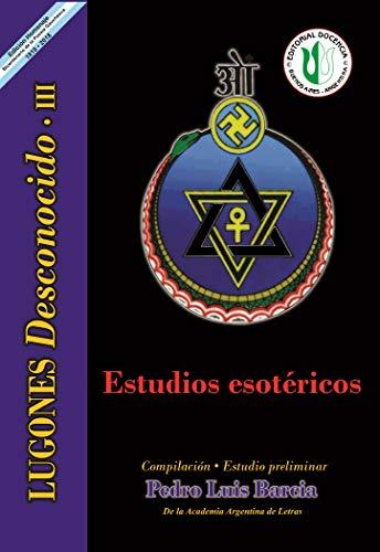Estudios esotéricos: Serie Lugones Desconocido III