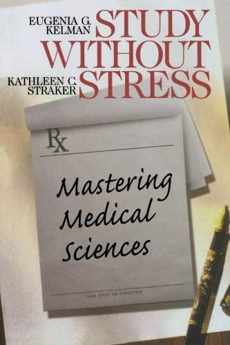 Study Without Stress Mastering Medical Sciences Surviving Medical School Series