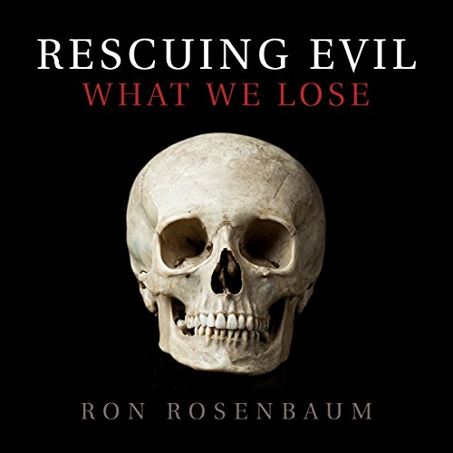 Rescuing Evil     What We Lose              By:                                                                                                                                 Ron Rosenbaum                               Narrated by:                                                                                                                                 David Marantz                      Length: 48 mins     3 ratings     Overall 3.7