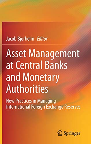 Compare Textbook Prices for Asset Management at Central Banks and Monetary Authorities: New Practices in Managing International Foreign Exchange Reserves 1st ed. 2020 Edition ISBN 9783030434564 by Bjorheim, Jacob