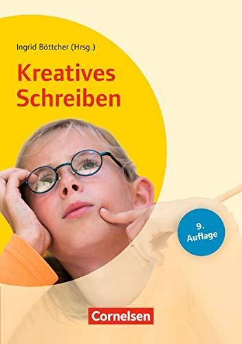 Lehrerbücherei Grundschule: Kreatives Schreiben (10. Auflage): Grundlagen und Methoden - Beispiele für alle Fächer und Projekte - Ab Jahrgangsstufe 2. Buch