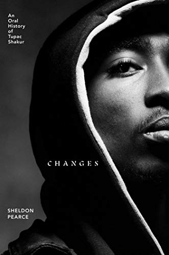 Compare Textbook Prices for Changes: An Oral History of Tupac Shakur  ISBN 9781982170462 by Pearce, Sheldon